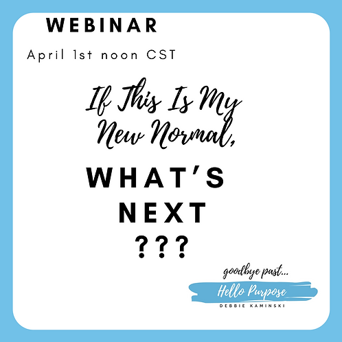 Webinar: If This Is My New Normal, What's Next?