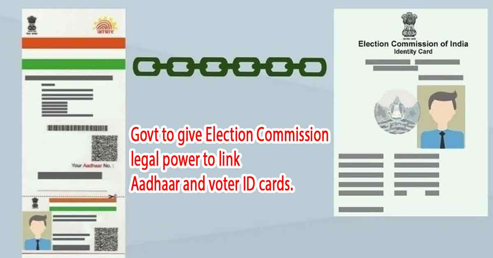 Govt To Give Election Commission Legal Power To Link Aadhaar And