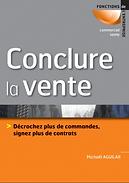 Livre Conclure la vente de Michaël Aguilar édité chez Dunod