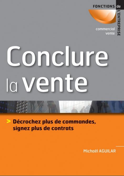 Livre Conclure la vente - Michael Aguilar - Dunod