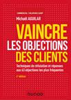 Livre Vaincre les objections des clients - Michael Aguilar - Dunod