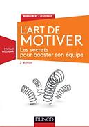 Livre L'Art de motiver de Michaël Aguilar édité chez Dunod