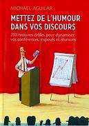 Livre Mettez de l'humour dans vos discours de Michaël Aguilar édité chez Eyrolles