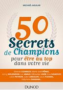 Livre 50 secrets de champions de Michaël Aguilar édité chez Dunod
