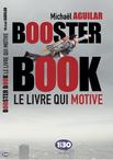 Livre Booster Book, le livre qui motive - Michael Aguilar - 1min30