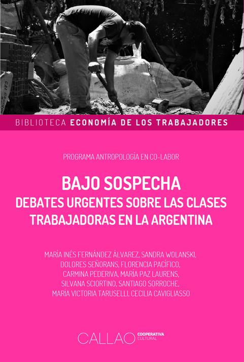 ENTRE LA SOSPECHA Y EL EJEMPLO: UNA MIRADA ETNOGRÁFICA SOBRE LAS CLASES TRABAJADORAS HOY