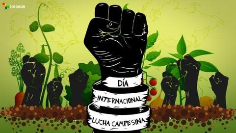 #HOY: DÍA DE LA LUCHA CAMPESINA