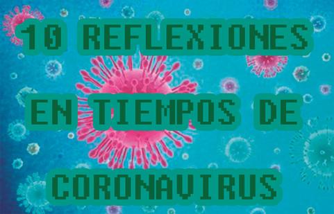 10 REFLEXIONES EN TIEMPOS DE CORONAVIRUS