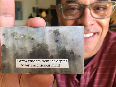 I draw wisdom from the depths of my unconscious mind.
