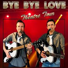 Bye Bye Love Theatre Tribute