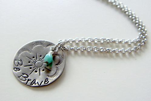 Be Brave - Stamped inspiration necklace