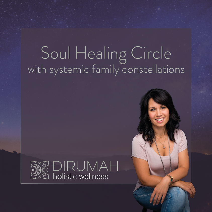 Soul Healing Circle with Systemic Family Constellations