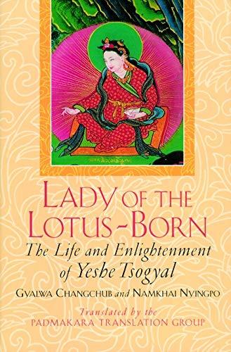 Yeshe Tsogyal, Lady of the Lotus-Born: The Life and Enlightenment of Yeshe Tsogya