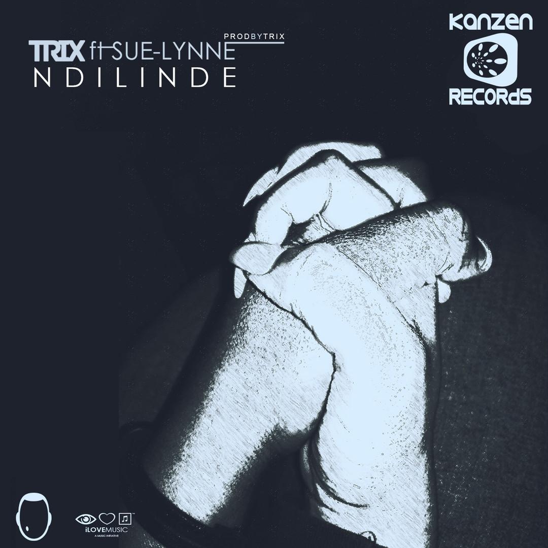 KNZ079 Trix ft Sue-Lynne - Ndilinde (Single)