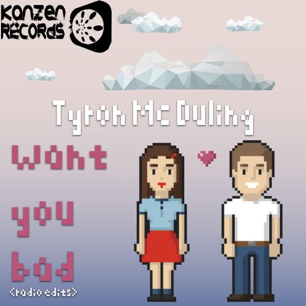 KNZ081 Tyron Mc Dulling - Want You Bad (Radio Edits)