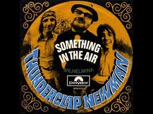 Something In The Air - Thunderclap Newman