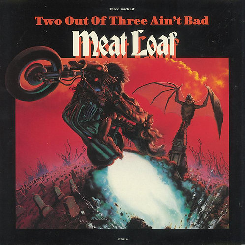 Two Out Of Three Ain't Bad - Meatloaf