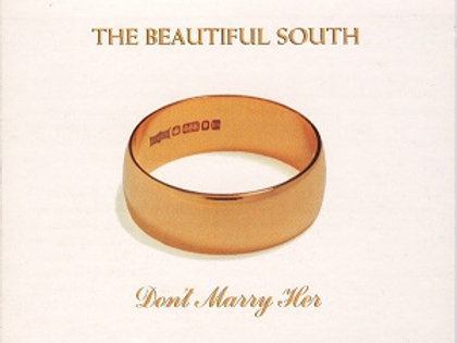 Don't Marry Her - The Beautiful South