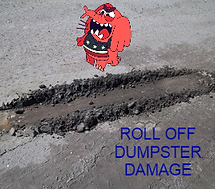roll off dumpster damage, damge roll off.png, Foreclosure cleanout New Orleans, Estate clean out in New Orleans, mini dumpster rental, trash hauling New Orleans, New Orleans garbage removal,  Cheap dumpster rental in Louisiana, dumpster rental in Mississippi, Delivering a clean dumpster; We wash all of our dumpster rentals including our mini dumpsters; Why not have a clean dumpster; New Orleans Estate Cleanout, Mandeville Estate Cleanout, Slidell Estate Cleanout, Mandeville Estate Cleanout, Estate Cleanout Louisiana, Covington estate cleanout, Estate Cleanout, Diamondhead Estate Cleanout, picayune estate cleanout, Metairie estate cleanout, New Orleans furniture removal, recycling in Slidell, Diamondhead Estate Cleanout, Construction cleanout, New Orleans furniture removal, Junk Hauling in New Orleans, Junk Removal Diamondhead, Picayune Junk Removal, Diamondhead Junk Hauling, Diamondhead Dumpster Rental, Picayune furniture Removal, Mattress Removal Mandeville,  roll off dumpster rental