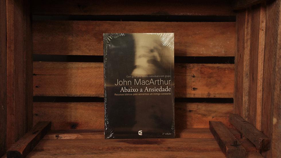 Abaixo a Ansiedade, John MacArthur