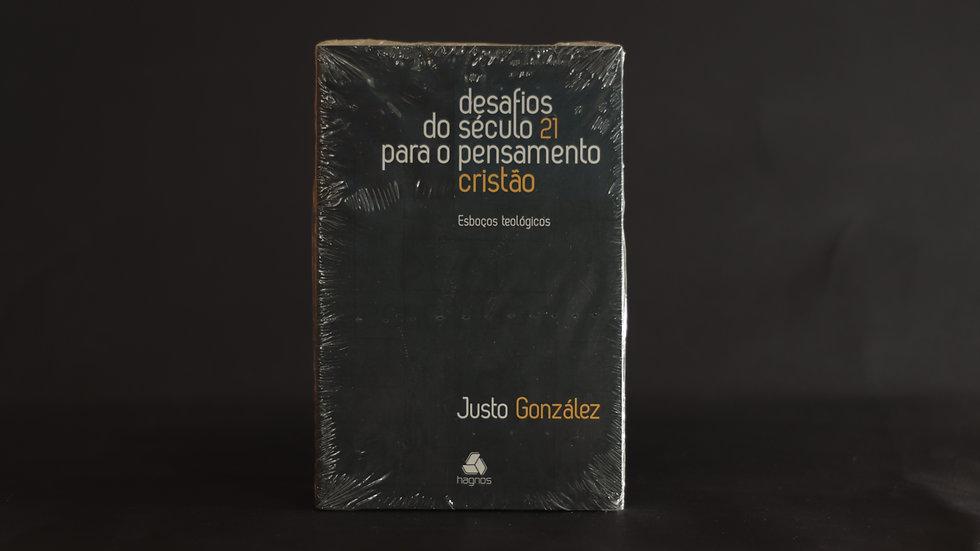 Desafios do século 21 para o pensamento cristão, Justo Gonzáles