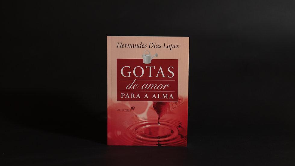 Gotas de amor para a alma, Hernandes Dias Lopes
