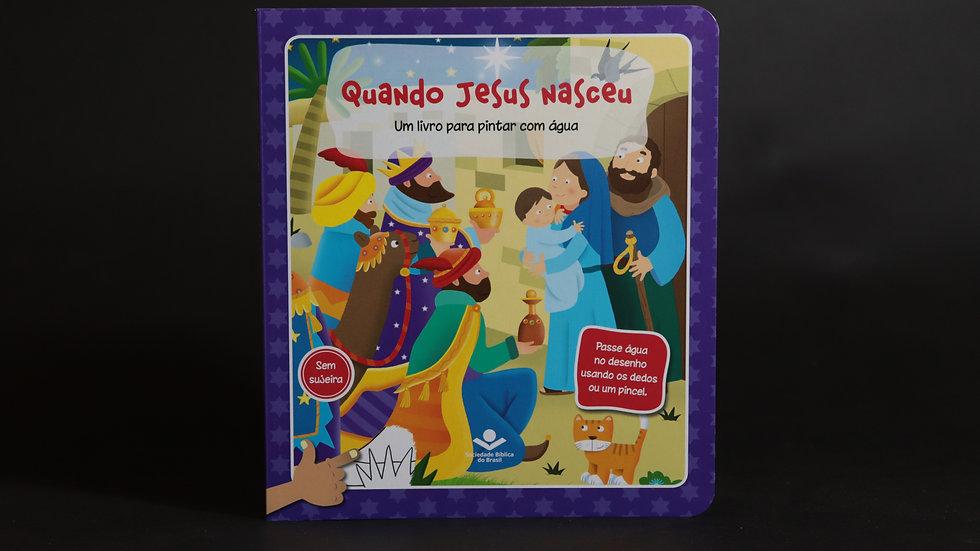 Quando Jesus nasceu - Um livro para pintar com água
