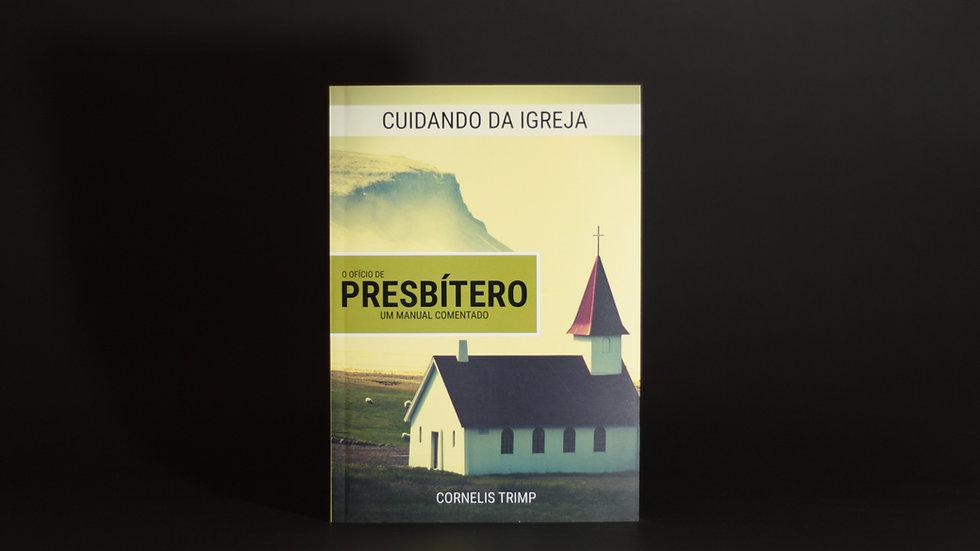 Cuidando da Igreja - O ofício de Presbítero, Cornelis Trimp