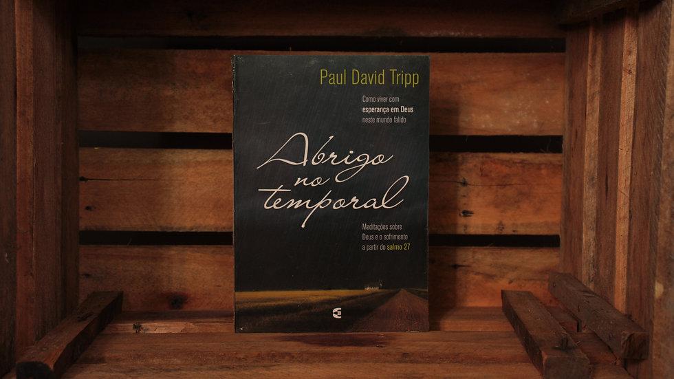 Abrigo no temporal, Paul David Tripp