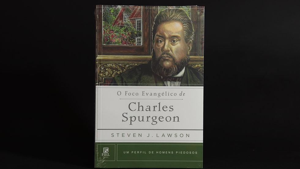 O foco evangélico de Charles Spurgeon, Steven J. Lawson