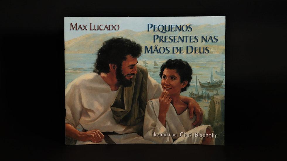Pequenos presentes nas mãos de Deus, Max Lucado