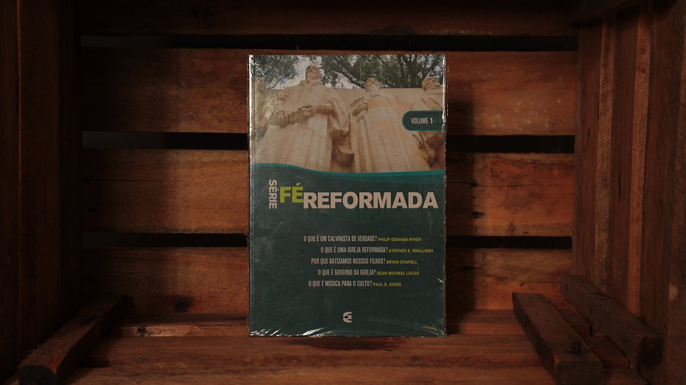 Série Fé Reformada - Vol. 1