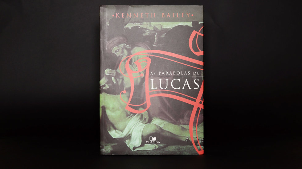 As parábolas de Lucas, Kenneth Bailey