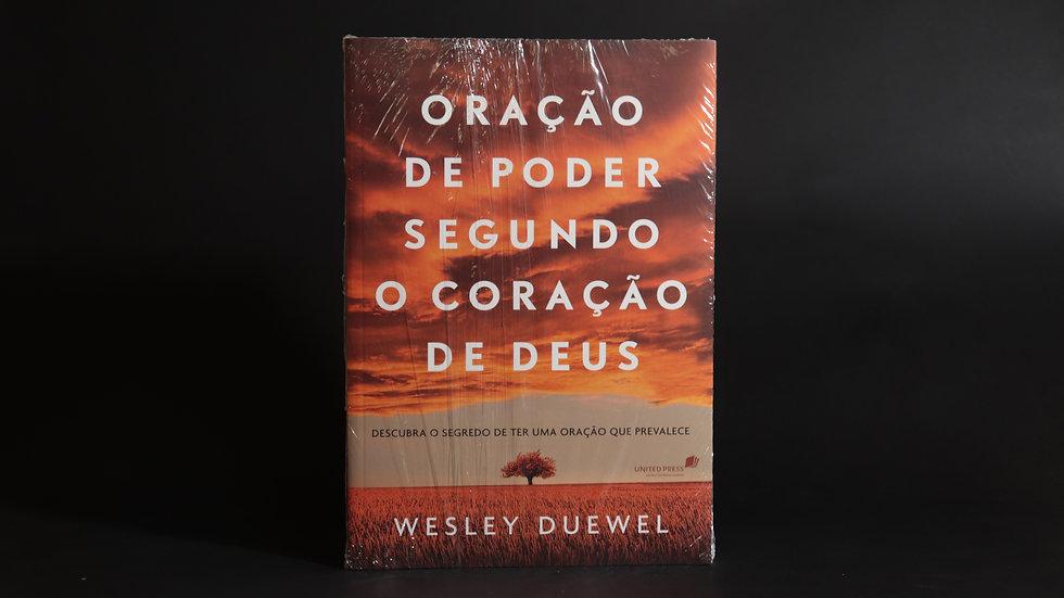 Oração de poder segundo o coração de Deus, Wesley Duewel