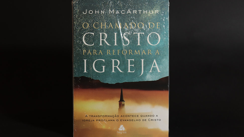 O chamado de Cristo para transformar a igreja, John MacArthur