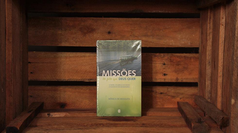 Missões do jeito que Deus quer, Mônica de Mesquita