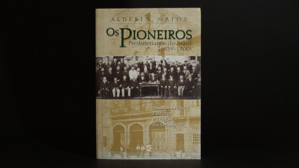 Os Pioneiros Presbiterianos do Brasil (1859-1900), Alderi S. Matos