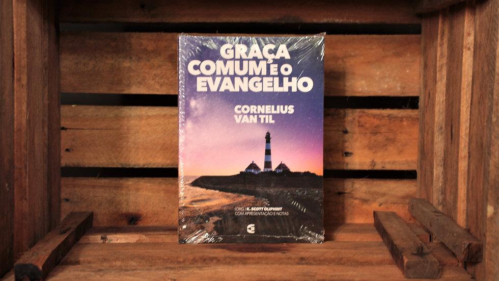 Graça comum e o evangelho, Cornelius Van Til