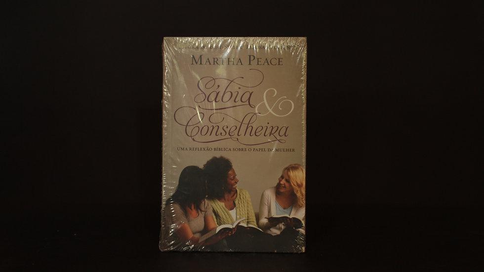 Sábia e Conselheira, Martha Peace