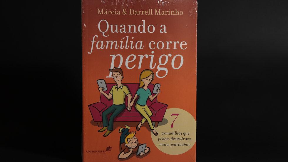 Quando a família corre perigo, Márcia e Darrel Marinho