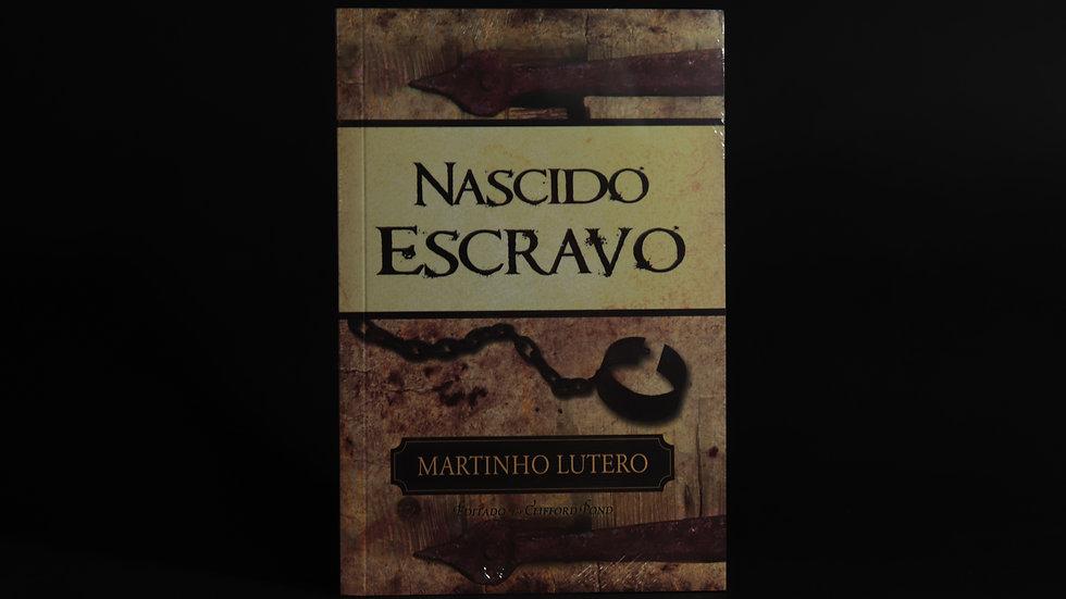 Nascido Escravo, Martinho Lutero