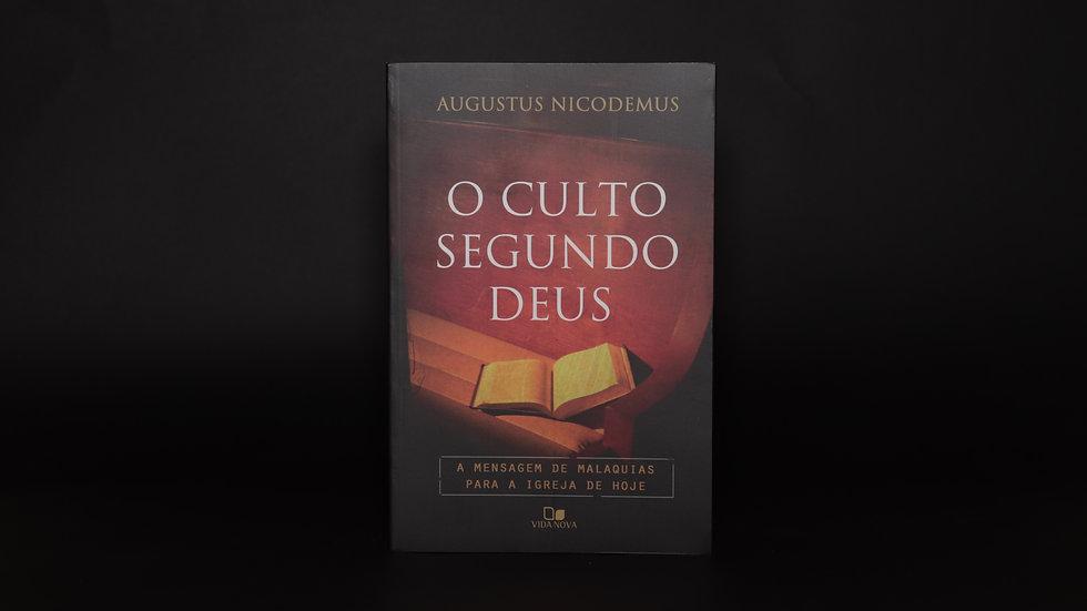 O culto segundo Deus, Augustus Nicodemus