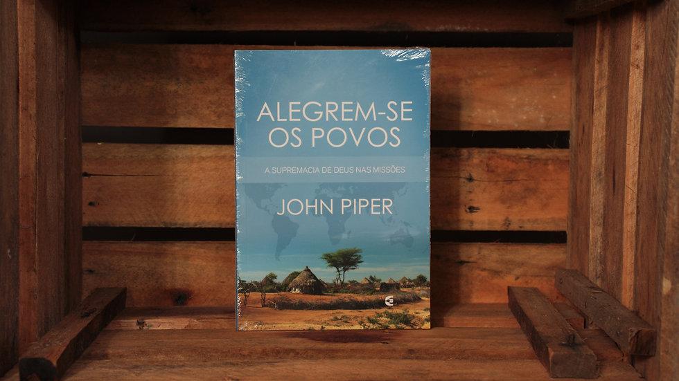 Alegrem-se os povos, John Piper