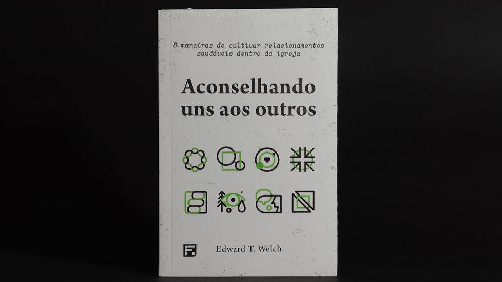 Aconselhando uns aos outros, Edward T. Welch