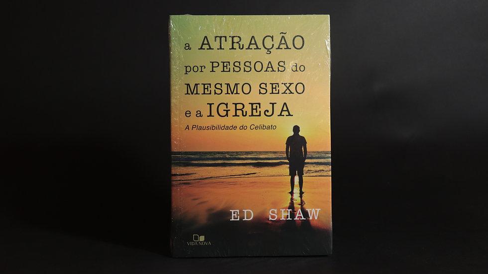 A atração por pessoas do mesmo sexo e a Igreja, Ed Shaw