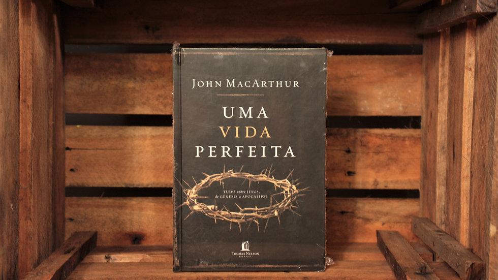 Uma vida perfeita, John MacArthur