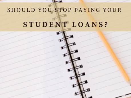 Should You Stop Paying Your Student Loans During a Crisis?