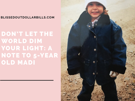 Don't Let the World Dim Your Light: A Note to 5-year old Madi