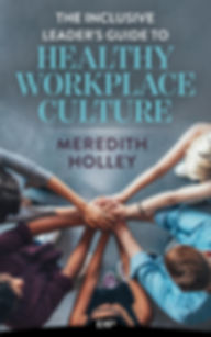 Inclusive Leader's Guide to Healthy Workplace Culture