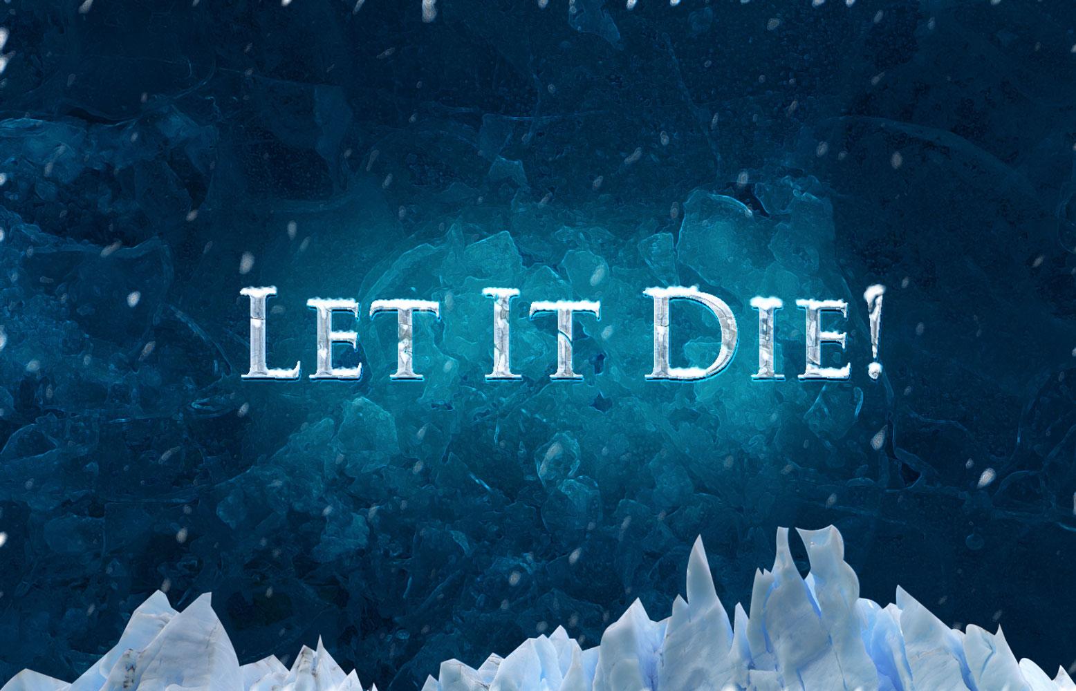 Let It Die!